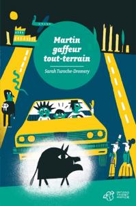 Martin gaffeur tout-terrain